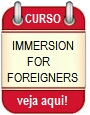 Curso - Immersion for Foreigners